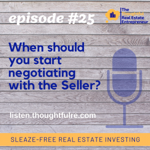 SFREI #25:  When should you start negotiating with the Seller?