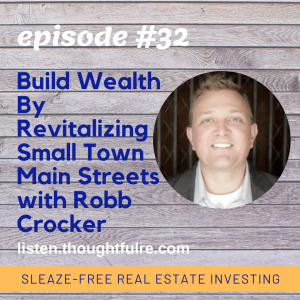SFREI #32:  Build Wealth By Revitalizing Small Town Main Streets with Robb Crocker